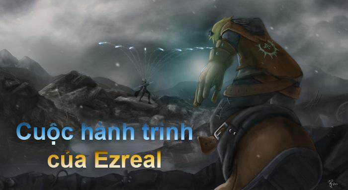 Cuộc hành trình của Ezreal – Phần 1